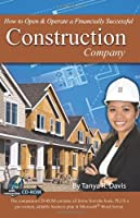 How to Open & Operate a Financially Successful Construction Company (How to Open and Operate a Financially Successful. . .)