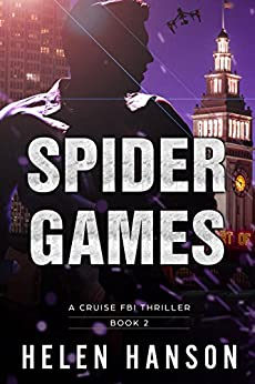 SPIDER GAMES: A Cruise FBI Thriller (The Cruise FBI Thriller Series Book 2) by [Hanson, Helen]