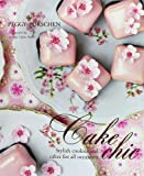 Cake Chic: Stylish Cookies and Cakes for All Occasions