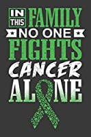 In This Family No One Fights Cancer Alone: A Bile Duct Cancer Journal Notebook | Fighters 6X9 Blank Lined Journal Notebook | Support Bile Duct Cancer Research and Awareness