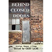 Behind Closed Doors: Best of Writers Assembled 2017 (English Edition)