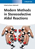 Modern Methods in Stereoselective Aldol Reactions