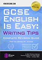 GCSE English is Easy: Writing Skills: Complete Revision Guidance for the grade 9-1 Exams. (Revision Series)
