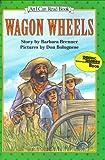 Wagon Wheels (I Can Read Book 3)