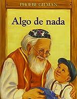 Algo De Nada / Something from Nothing (Universal Folktales)