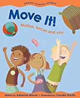 Move It!: Motion, Forces and You (Primary Physical Science) by Adrienne Mason(2005-08-01)