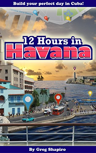 12 Hours in Havana: Build your perfect day in Cuba (English Edition)