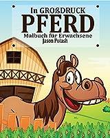Pferd Malbuch fuer Erwachsene ( In Grossdruck)