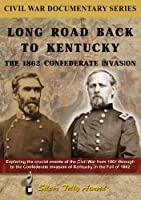 Long Road Back to Kentucky: The 1862 Confederate [DVD] [Import]
