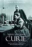 Pierre and Marie Curie: The Lives and Careers of the Science's Most Groundbreaking Couple (English Edition)