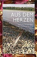 Aus dem Herzen: Erfahrungen und Reflexionen in der westlichen Welt des 21. Jahrhunderts