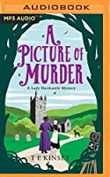 A Picture of Murder (Lady Hardcastle Mysteries)