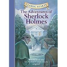 Classic Starts (R): The Adventures of Sherlock Holmes: Retold from the Sir Arthur Conan Doyle Original