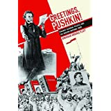 Greetings, Pushkin!: Stalinist Cultural Politics and the Russian National Bard (Pitt Series in Russian and East European Studies)