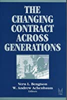 The Changing Contract across Generations (Social Institutions and Social Change Series)