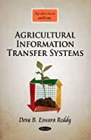 Agricultural Information Transfer Systems (Agriculture Issues and Policies)