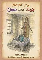 Neues von Oma und Jule: Erzaehlungen von frueher und heute