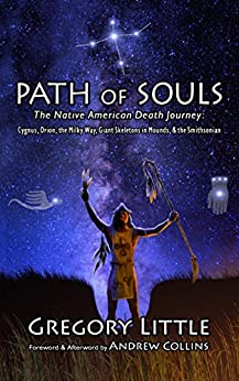 [Little, Gregory]のPath of Souls: The Native American Death Journey: Cygnus, Orion, the Milky Way, Giant Skeletons in Mounds, & the Smithsonian (English Edition)