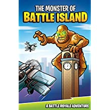 The Monster of Battle Island: A Battle Royale Adventure