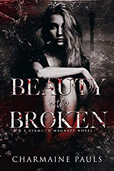 Beauty in the Broken: A Diamond Magnate Novel by [Pauls, Charmaine]