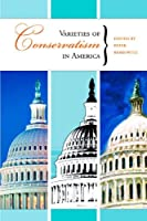 Varieties of Conservatism in America (Hoover Institution Press Publication) by Peter Berkowitz(2004-10-20)