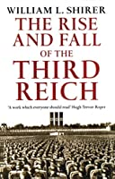The Rise and Fall of the Third Reich by WILLIAM L. SHIRER(1905-07-04)