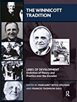The Winnicott Tradition: Lines of Development-Evolution of Theory and Practice over the Decades