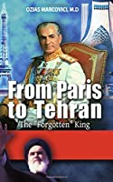 From Paris To Tehran The Forgotten King [並行輸入品]