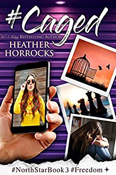 #Caged (#NorthStar Book 3) by [Horrocks, Heather]