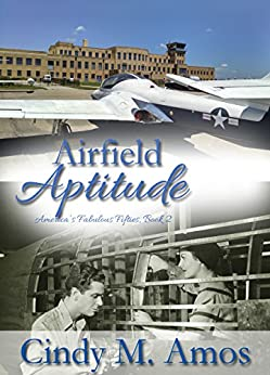 Airfield Aptitude: Fostering Improvement and Finding Love (America's Fabulous Fifties Book 2) by [Amos, Cindy M.]