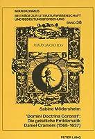 Domini Doctrina Coronat Die Geistliche Emblematik Daniel Cramers (Mikrokosmos,)