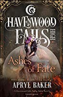 Ashes of Fate (Havenwood Falls High)