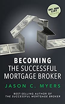 Becoming The Successful Mortgage Broker by [Myers, Jason C.]