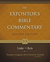 The Expositor's Bible Commentary: Luke-Acts (Expositor's Bible Commentary (Revised))