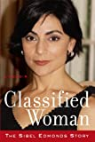 Classified Woman-The Sibel Edmonds Story: A Memoir (English Edition)