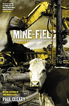 Mine-Field: The Dark Side of Australia's Resources Rush by [Cleary, Paul]