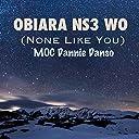 Obiara Ns3 Wo (None Like You)