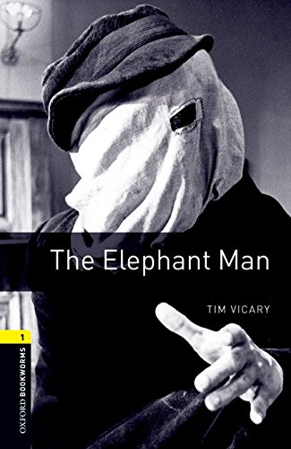 The Elephant Man (Oxford Bookworms Library. True Stories. Stage 1)