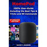 HomePod –100% User-Guide Including the Best Tips & Tricks and 99 Commands – 2nd Updated Edition (English Edition)