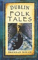 Dublin Folk Tales (Folk Tales: United Kingdom)