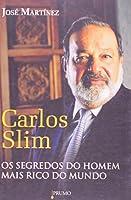 Carlos Slim: Os Segredos do Homem Mais Rico do Mun (Em Portugues do Brasil)
