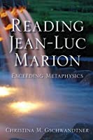 Reading Jean-Luc Marion: Exceeding Metaphysics (Indiana Series in the Philosophy of Religion)【洋書】 [並行輸入品]