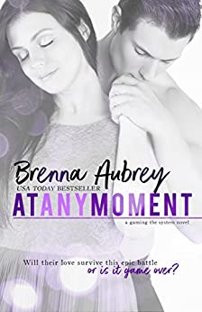 At Any Moment: A Second Chance Romance (Gaming The System Book 3) by [Aubrey, Brenna]