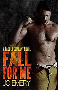 Fall for Me (Ladder Company Book 1) by [Emery, JC]