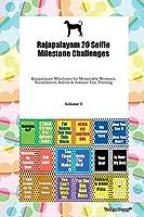 Rajapalayam 20 Selfie Milestone Challenges Rajapalayam Milestones for Memorable Moments, Socialization, Indoor & Outdoor Fun, Training Volume 3