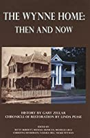 The Wynne Home: Then And Now