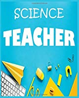 Science Teacher: Awesome teacher journal , especially designed for Science  teacher.Teacher Notebook: An Awesome Teacher Is ~ Journal or Planner for Teacher Gift: Great for Teacher Appreciation/Thank You/Retirement/Year End Gift (Inspirational Notebooks)