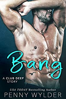 Bang (A Club Deep Story) by [Wylder, Penny]