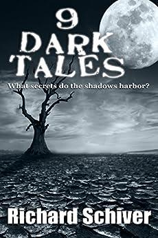 9 Dark Tales by [Schiver, Richard]