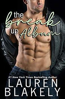 The Break-Up Album by [Blakely, Lauren]
